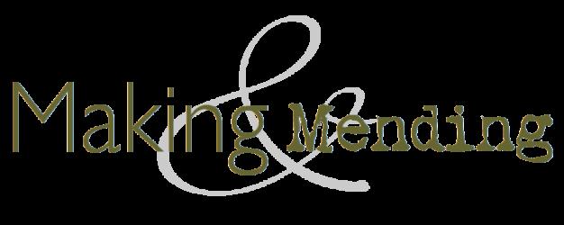 Making & Mending